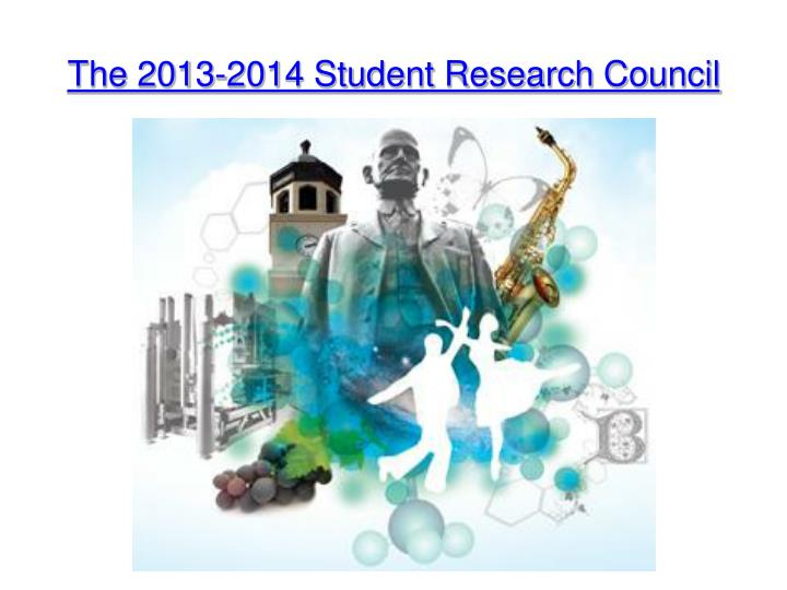 The 2013-2014 Student Research Council