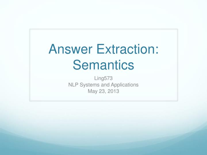 Answer Extraction: