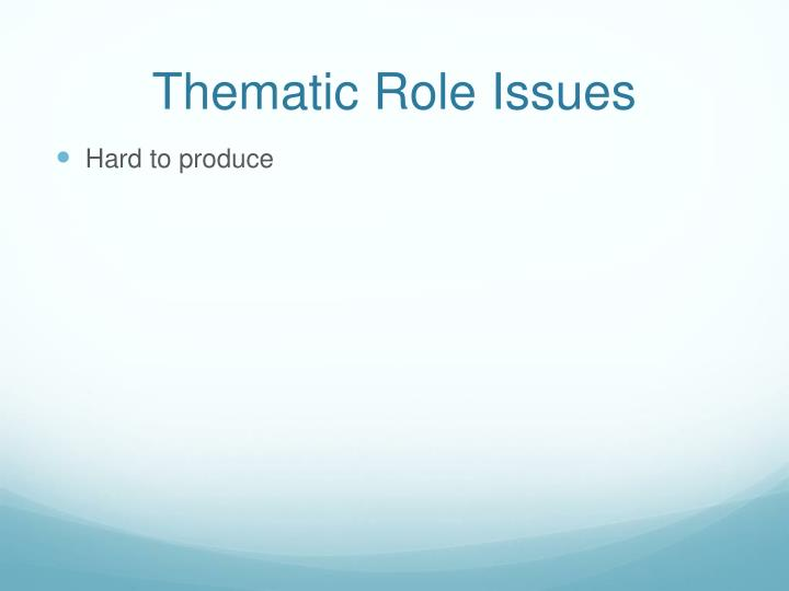 Thematic Role Issues