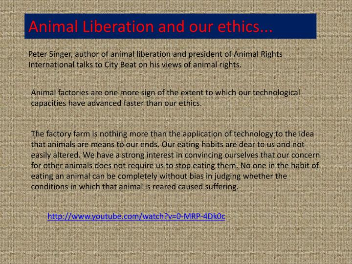 Animal Liberation and our ethics...