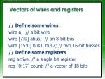vectors of wires and registers