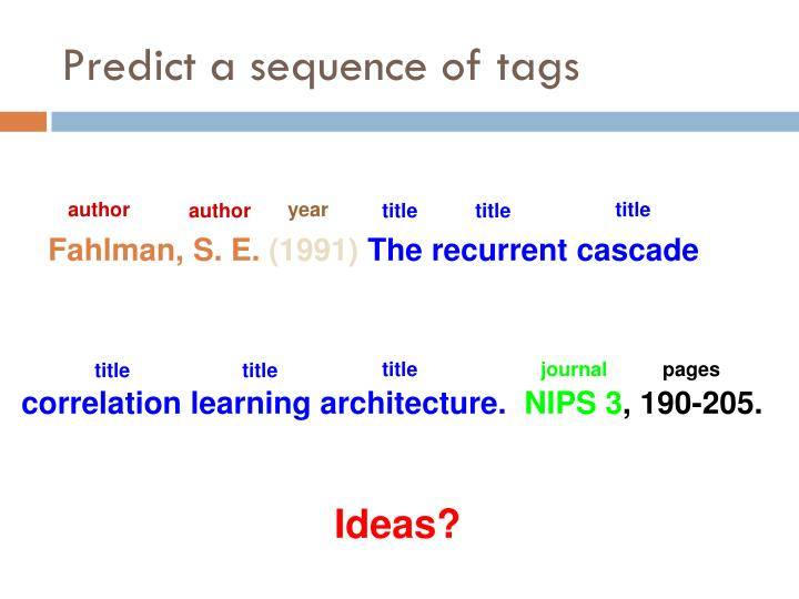 Predict a sequence of tags