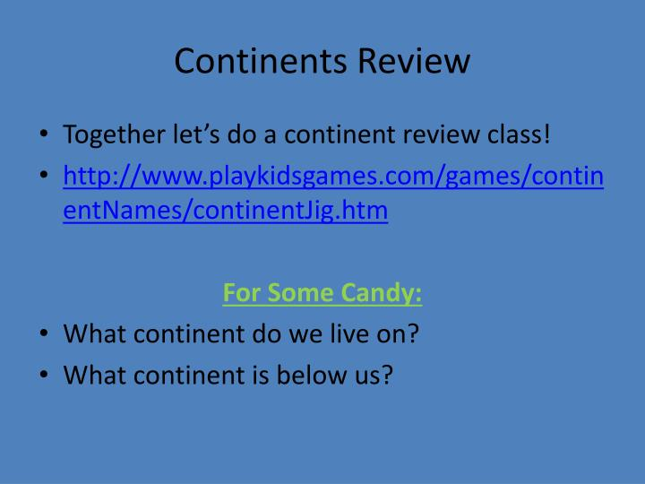 Continents Review