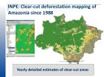 inpe clear cut deforestation mapping of amazonia since 1988