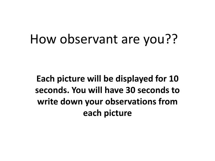 How observant are you