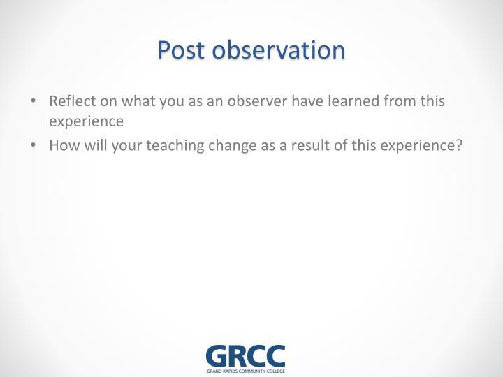 Post observation