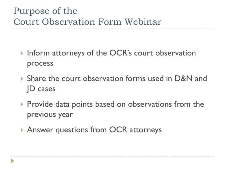 Purpose of the court observation form webinar