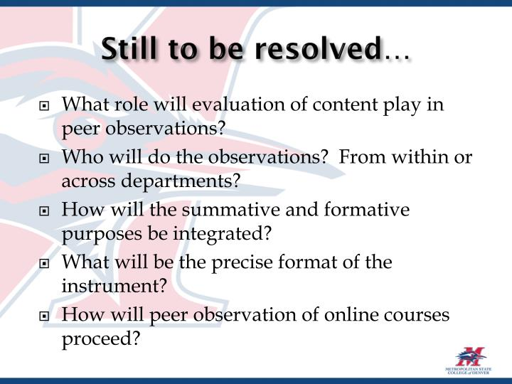 Still to be resolved…