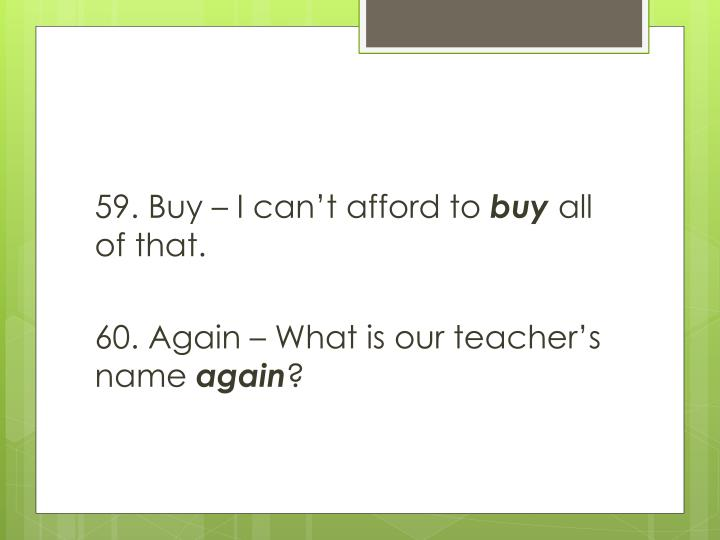 59. Buy – I can't afford to