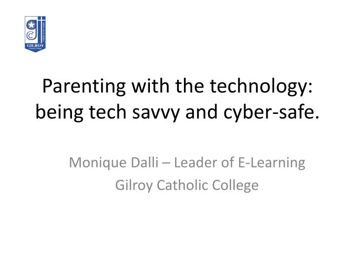 parenting with the technology being tech savvy and cyber safe n.