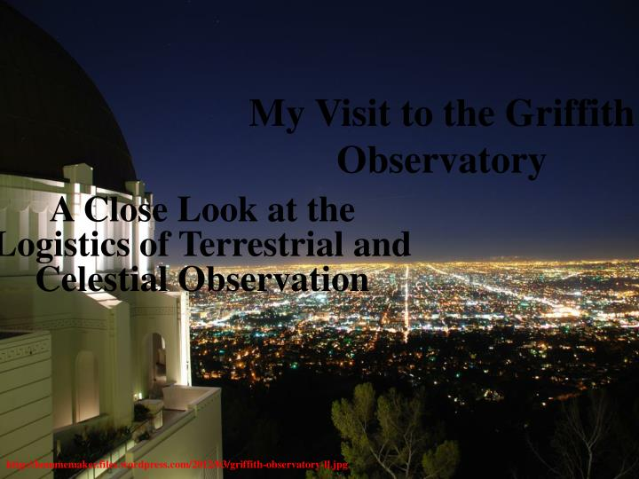 my visit to the griffith observatory n.