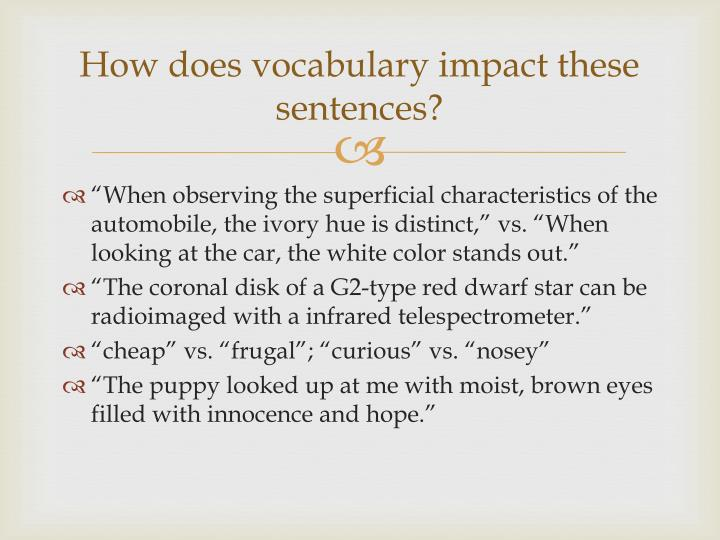 How does vocabulary impact these sentences?