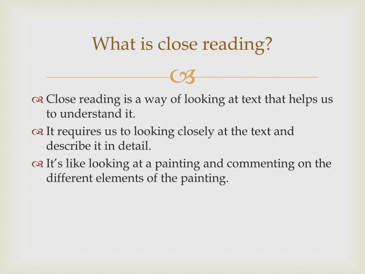 What is close reading