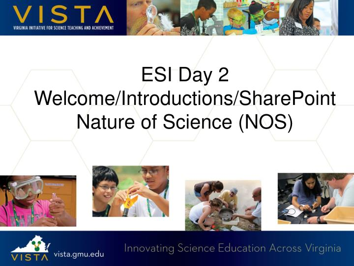 Esi day 2 welcome introductions sharepoint nature of science nos