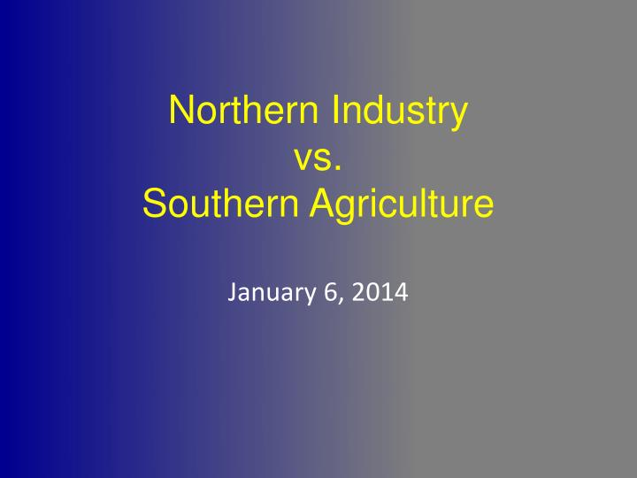 Northern industry vs southern agriculture