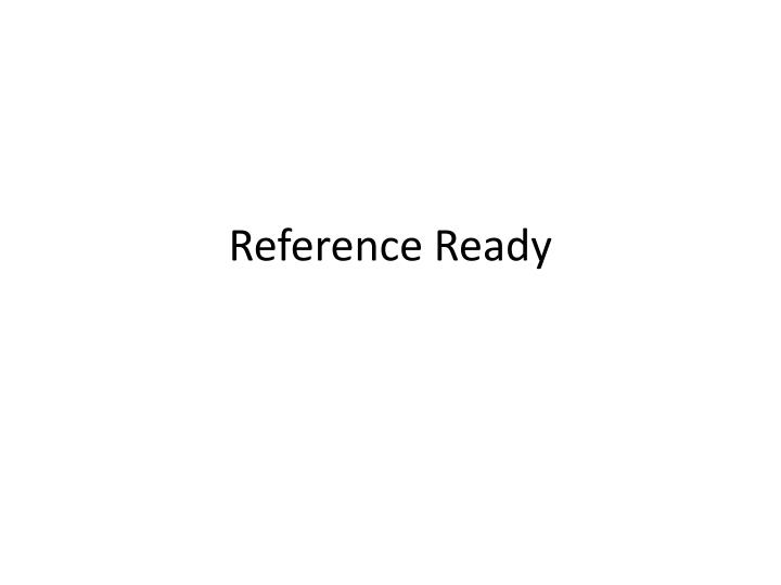 Reference ready