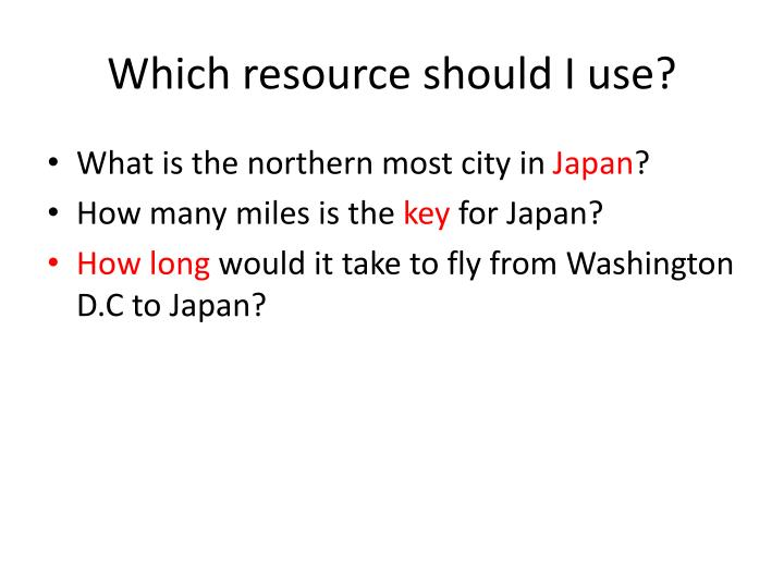 Which resource should I use?