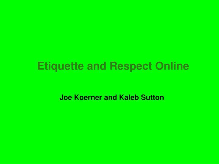 etiquette and respect online n.