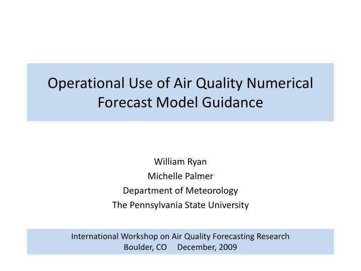 operational use of air quality numerical forecast model guidance