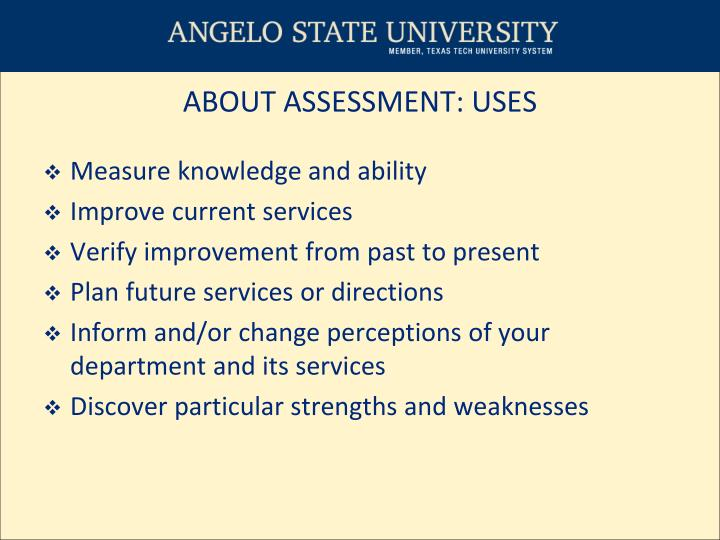 ABOUT ASSESSMENT: USES