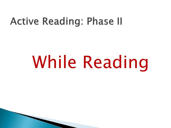 Active Reading: Phase II