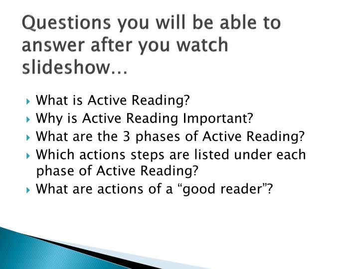 Questions you will be able to answer after you watch slideshow