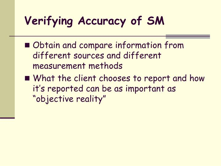 Verifying Accuracy of SM