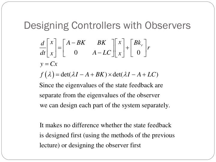 Designing Controllers with Observers