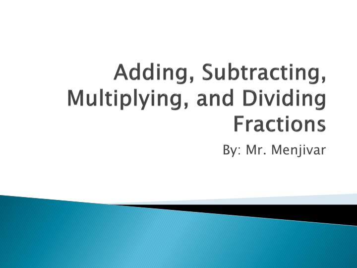 adding subtracting multiplying and dividing fractions n.