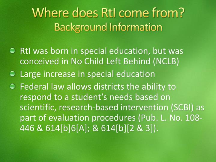 Where does rti come from background information