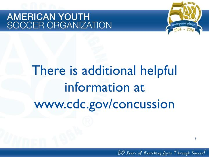 There is additional helpful information at www.cdc.gov/concussion