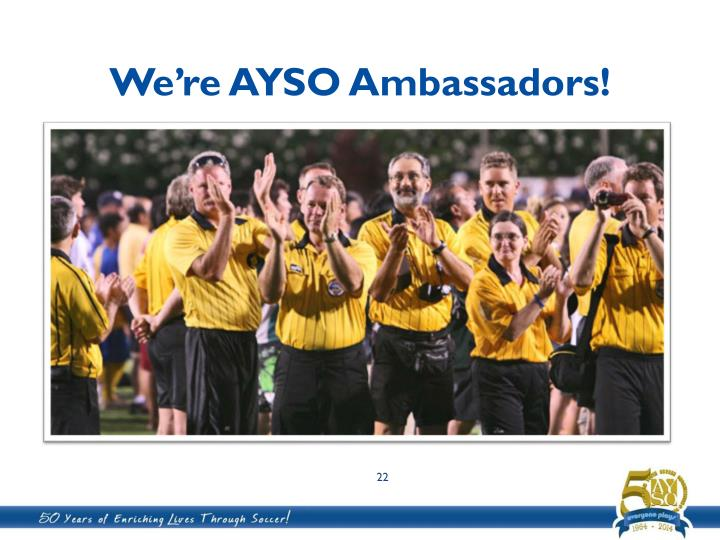 We're AYSO Ambassadors!