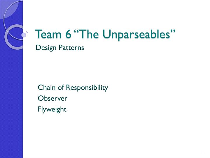 Team 6 the unparseables