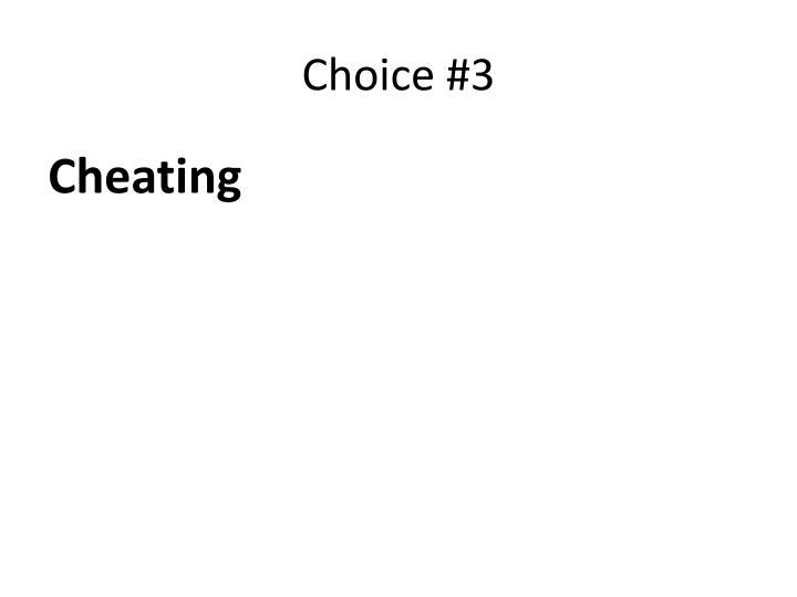 Choice #3