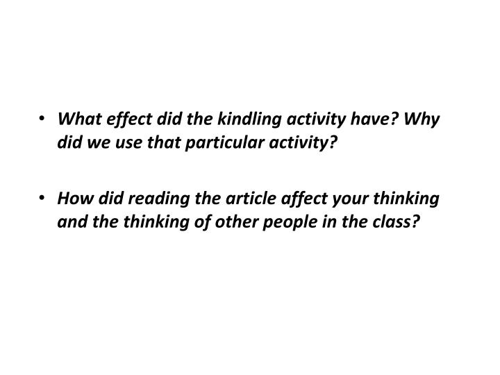 What effect did the kindling activity have? Why did we use that particular activity?