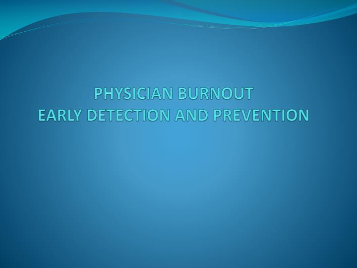physician burnout early detection and prevention n.