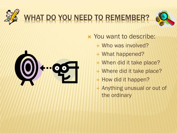 What do You Need to Remember?