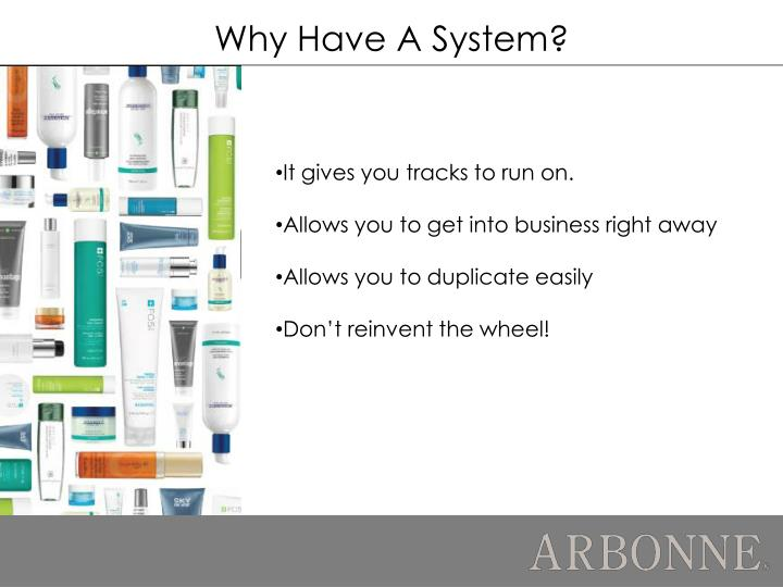 Why Have A System?