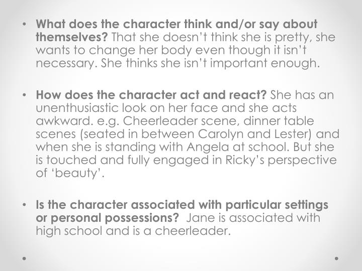 What does the character think and/or say about themselves?