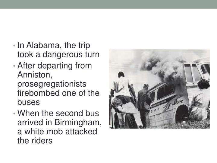 In Alabama, the trip took a dangerous turn