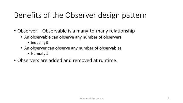Benefits of the observer design pattern
