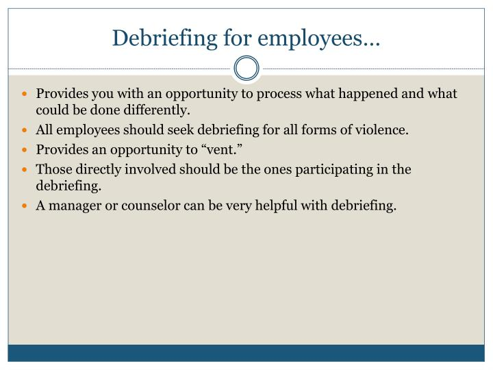 Debriefing for employees…