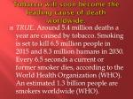 tobacco will soon become the leading cause of death worldwide