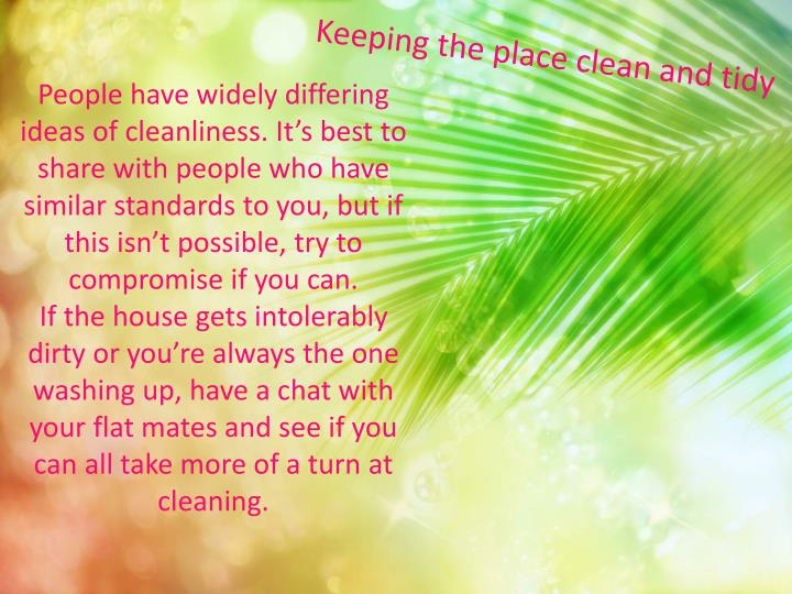 Keeping the place clean and tidy
