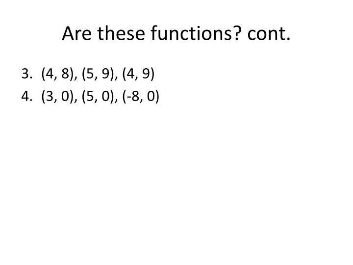 Are these functions? cont.