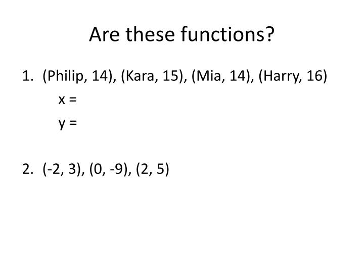 Are these functions?