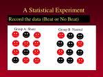 a statistical experiment