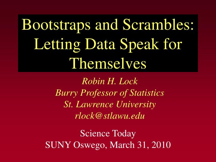 bootstraps and scrambles letting data speak for themselves n.
