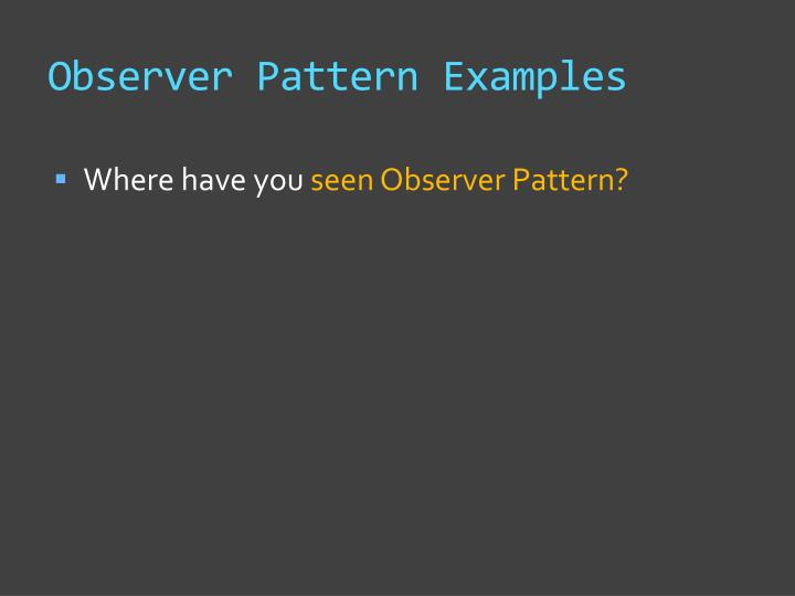 Observer Pattern Examples