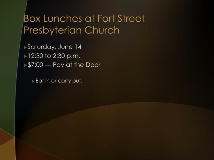 Box lunches at fort street presbyterian church